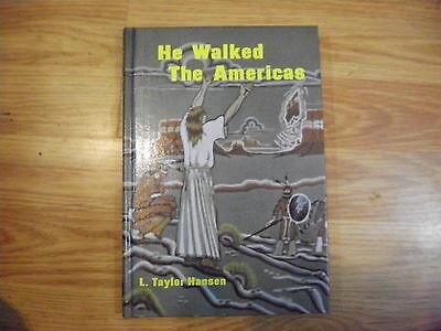 Купить Brand New He Walked the Americas by L. Taylor Hansen Hardcover