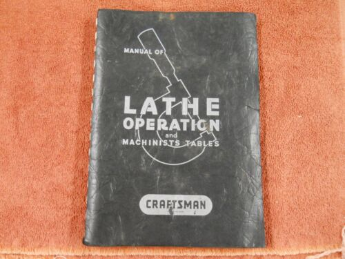 Craftsman Manual of Lathe Operation and Machinists Tables Book 24th Edition