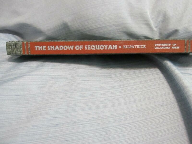 The Shadow of Sequoyah, Social Documents of the Cherokees 1862-1964 book, rare