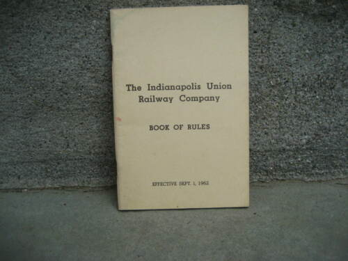 1962 Indianapolis Union Railway Company Book of Rules