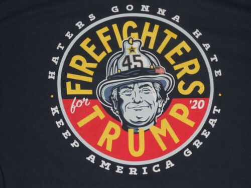 2020 Firefighters for Trump Shirt Keep America Great Haters Gonna Hate XL Classi