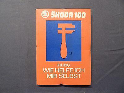 Skoda 100, Wie helfe ich mir selbst ?, Horst Ihling, Verlag Technik EA 1978 DDR