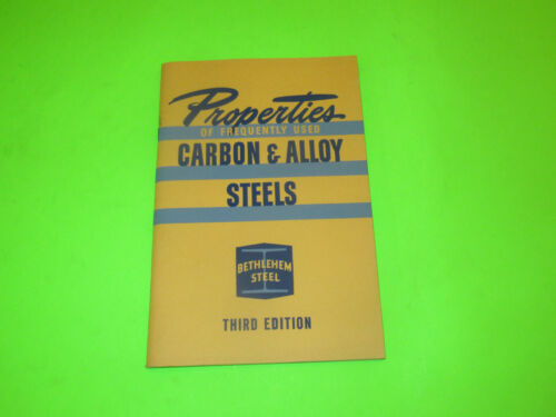 1946 BETHLEHEM STEEL PROPERTIES OF FREQUENTLY USED CARBON & ALLOY STEELS BOOK