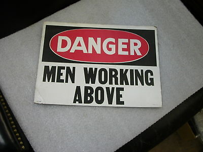 Vintage Safety Danger Men Working Above Sign 10 X 14