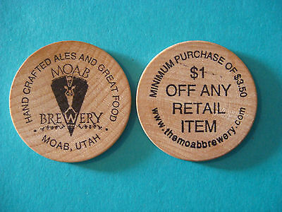 Wooden Nickel $1 <> MOAB Brewery ~ Hand Crafted Ales & Great Food ~ UTAH Brewery