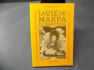 La VIE DE MARPA LE TRADUCTEUR Jacques Bacot - Tibet Bouddhisme Tibétain