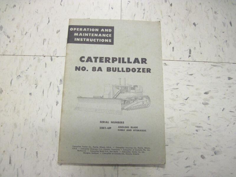 CATERPILLAR D8A TRACTOR 28E1-UP  OPERATION MAINTENCE MANUAL