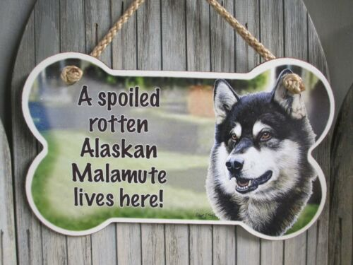 """A Spoiled Rotten Alaskan Malamute Lives Here!"" - Dog Bone Pet Lover Sign"