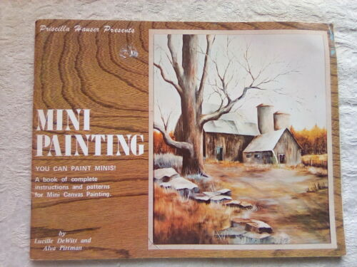 Mini Painting 1974 Book Guide from Priscilla Hauser Miniature Canvas Barn Flower