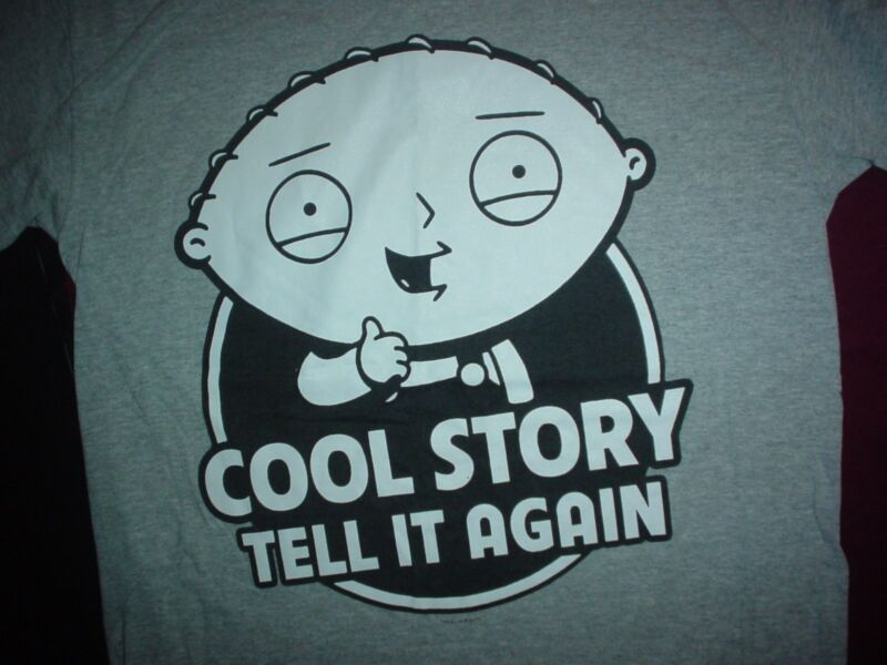 FAMILY GUY Stewie Cool Story Tell it Again M T SHIRT Tv Show Cartoon Adult Swim