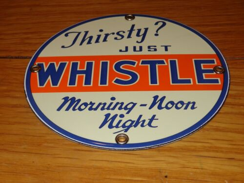 VINTAGE THIRSTY? JUST WHISTLE MORNING NOON NIGHT 5 PORCELAIN METAL SODA POP SIGN