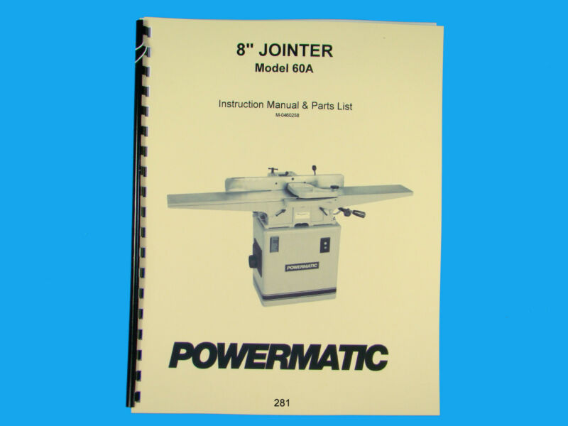 Powermatic Model 60A Jointer  Instruction & Parts Manual *281