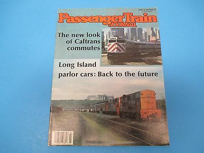 Passenger Train Journal Magazine  March 1987  The New Look Of Caltrans Commutes