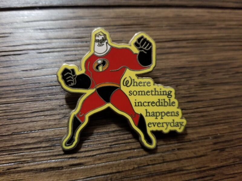 Disney Mr Incredible Where Something Incredible Happens Everyday Pin no back