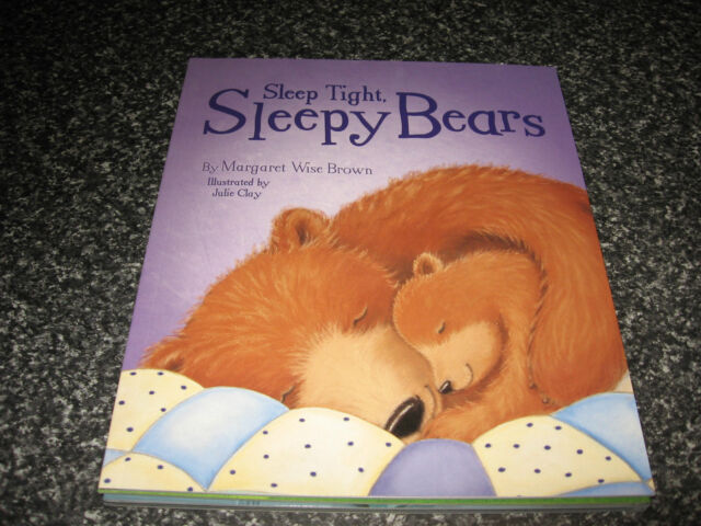 SLEEP TIGHT, SLEEPY BEARS BY MARGARET WISE BROWN SOFTCOVER BRAND NEW