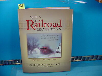 RS81 WHEN THE RAILROAD LEAVES TOWN EASTERN US  BY JOSEPH P SCHWIETERMAN