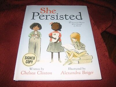 She Persisted Chelsea Clinton Hardcover 1St Printing Signed