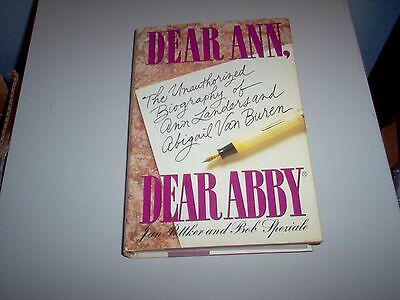 Dear Ann  Dear Abby The Unauthorized Biography Of Ann Landers Andabigailvanburen