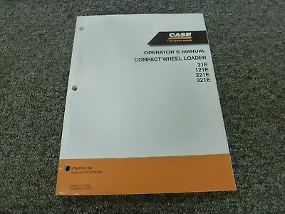 Case 21e 121e 221e 321e Compact Wheel Loader Owner Operator Maintenance Manual