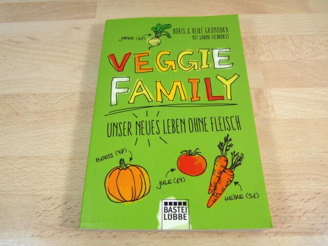 Boris & Heike Gromodka: Veggie Family - Unser neues Leben ohne Fleisch (2014)
