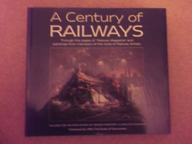 A Century of Railways: Through the Pages of  Railway Magazine  and Paintings...