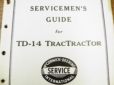 Ih International Td-14 Tractor Servicemens Guide Original