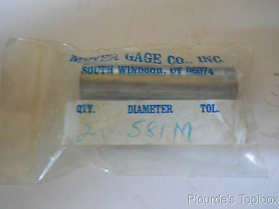 New Meyer Gage Co. Pin Gauge Size 0.581 Tolerance Minus .5810