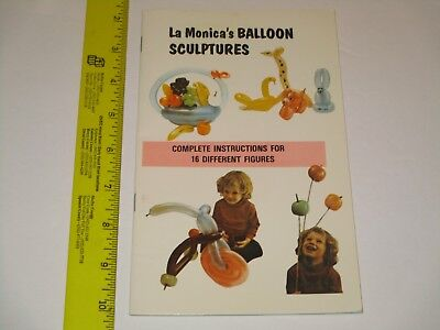 La Monica's Balloon Animals & Sculptures - How To Instructional Book, Clowns MCs (Balloon Animal Instructions)