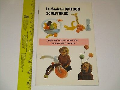 La Monica's Balloon Animals & Sculptures - How To Instructional Book, Clowns MCs - Balloon Animals Instructions