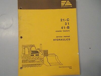 Fiat Allis Fiat Allis 21-c 31 41-b Hydraulics Crawler Tractors Service Manual