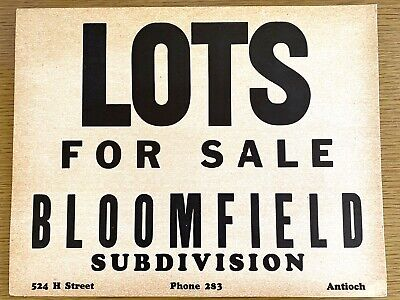 1920s ANTIOCH, CALIFORNIA - LOTS FOR SALE vintage cardboard sign BLOOMFIELD AREA