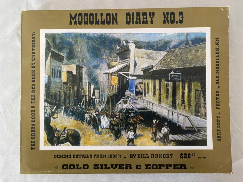 New Mexico history-Mogollon Diary No. 3 by Bill Rakocy SIGNED 2008 Western