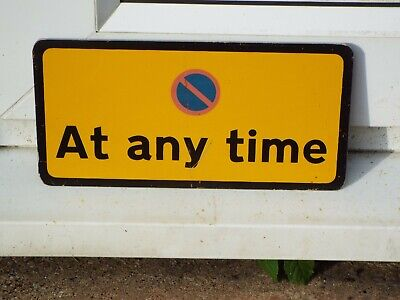 Genuine Retired Vintage Road Sign AT ANY TIME  industrial road Man Cave