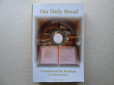 Our Daily Bread Exposition Of The Readings Of Catholic Mass By James H  Kurt