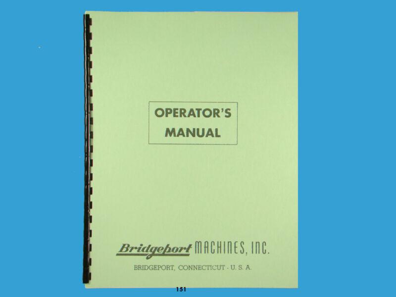 Bridgeport 1hp Round Ram Early Milling Machine Operators & Parts List Manual 151
