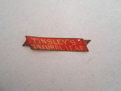 Vintage Tinsley's Natural Leaf Tin Tobacco Advertising Tag