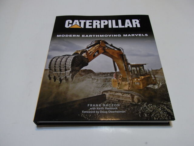 Caterpillar Modern Earthmoving Marvels by Frank Razcon