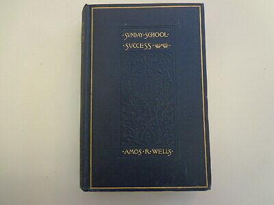 Sunday School Successes 1897 Teacher Advice Classes Christian Amos R Wells - Sunday School Teacher