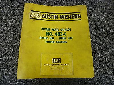 Austin Western 300 Pacer Super Power Motor Grader Parts Catalog Manual Book