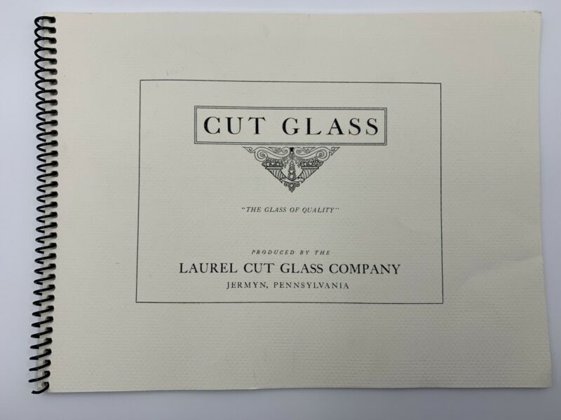 Laurel Cut Glass Company Catalog Jermyn PA American Cut Glass Association