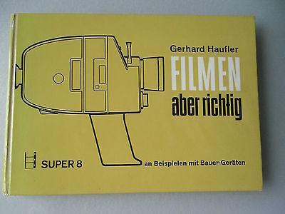 Richtige Gerät (Filmen aber richtig Super 8 an Beispielen mit Bauer-Geräten 1973 Bauer Kamera)