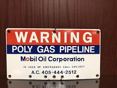 PORCELAIN MOBIL OIL CORPORATION..WARNING..POLY GAS PIPELINE..OIL WELL LEASE -