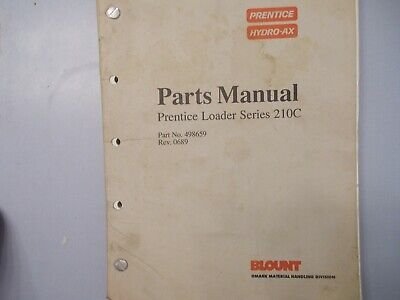 Prentice Hydro Ax 210c Loader Parts Manual Part No 498659 Rev 0689