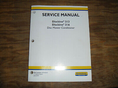 New Holland Discbine 313 316 Disc Mower Conditioner Shop Service Repair Manual