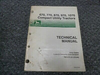 John Deere 670 770 870 Compact Utility Tractor Shop Service Repair Manual Tm1470