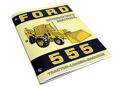 Ford 555 Tractor Loader Backhoe Operators Manual Maintenance Guide Book New