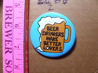 (Button Pin Sexy dirty comic funny Beer drinkers make better lovers goggles mug)