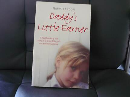 TRUE STORY - DADDY'S LITTLE EARNER - FORCED INTO PROSTITUTION BY Macleod Banyule Area Preview