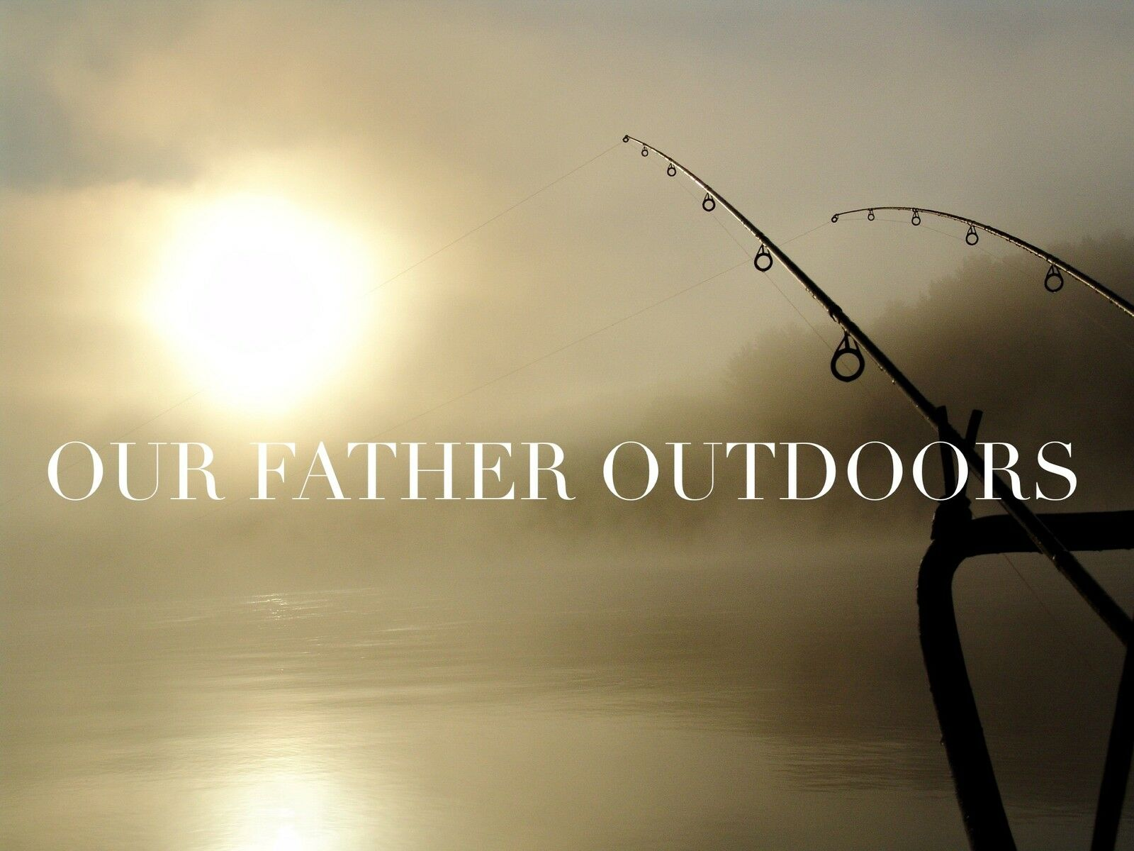 OurFatherOutdoors