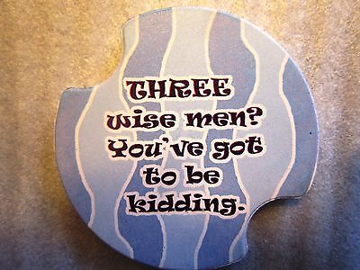 Three Wise Men? You've Got To Be Kidding - Single Carster Car Coaster  Carster Car Coaster